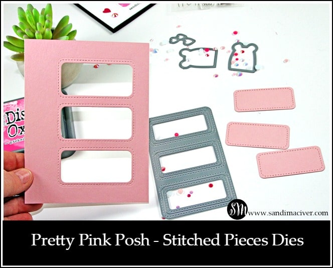 Pretty Pink Posh Stitched Pieces Dies from sandimaciver.com