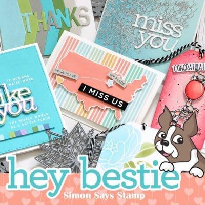 Hey Bestie – Simon Says Stamp NEW release