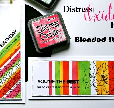 NEW VIDEO – Distress Oxide Inks – Blended Stripes